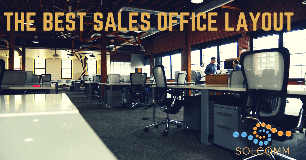 Whatu0027s The Best Office Layout For Sales?   Solcomm Sales